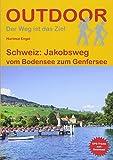 Schweiz: Jakobsweg vom Bodensee zum Genfersee (Der Weg ist das Ziel)