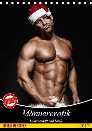 Männererotik. Leidenschaft und Kraft (Tischkalender 2017 DIN A5 hoch): Stilvolle Männererotik und starke Muskeln für schöne Momente (Monatskalender, 14 Seiten ) (CALVENDO Menschen)
