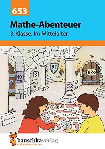 Mathe-Abenteuer: Im Mittelalter - 3. Klasse, A5-Heft: Grundrechenarten, Größen, Konzentrationsübungen