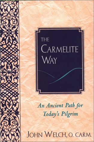 The Carmelite Way: An Ancient Path for Today's Pilgrim