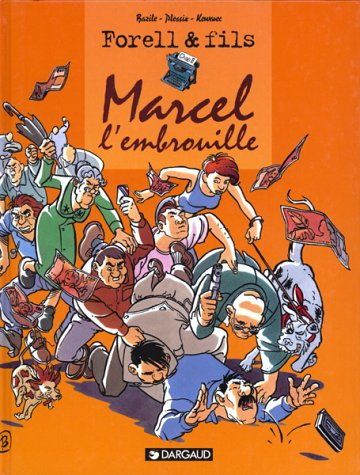 Les Forell, Tome 2 : Marcel l'embrouille
