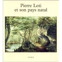 Pierre Loti et son pays natal