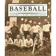 Baseball: An Illustrated History by Geoffrey C. Ward (1994-09-04)