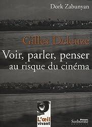Gilles Deleuze : Voir, parler, penser au risque du cinéma
