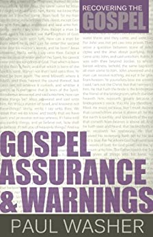Gospel Assurance and Warnings (Recovering the Gospel Book 3) (English Edition) di [Washer, Paul]