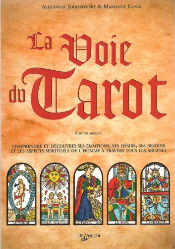 La voie du tarot :Comprendre et découvrir ses émotions , ses désirs , ses besoins et les aspects spirituels de l'homme à travers tous les arcanes