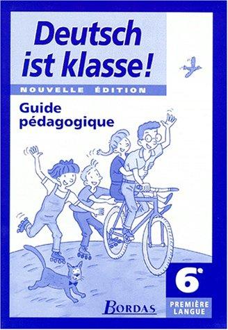 Deutsch ist Klasse : 6e. Livret professeur