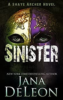 Sinister (Shaye Archer Series Book 2) by [DeLeon, Jana]