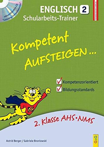 Kompetent Aufsteigen Englisch 2 - Schularbeits-Trainer mit Hörverständnis-CD: 2. Klasse HS/AHS