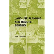 Land use planning and remote sensing (Remote Sensing of Earth Resources and Environment, Band 2)
