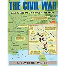 Civil War: The Story of the War with Maps