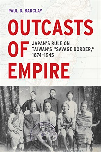 "e-Books Box: Outcasts of Empire: Japan's Rule on Taiwan's ""Savage Border,"" 1874-1945 (Asia Pacific Modern) RTF"