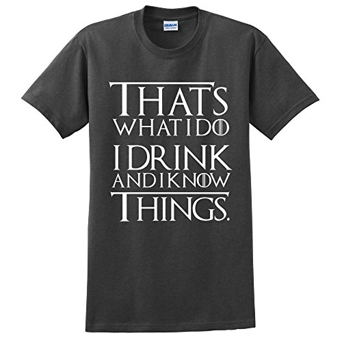 Game of Thrones T-Shirt Unisex T Shirt Cotton Casual Got Tshirt I Drink and i Know Things (2X Large, Dark Heather) (Winter Print Screen T-shirt)