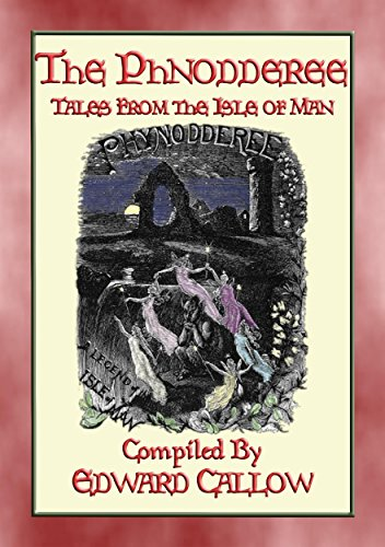 THE PHYNODDERREE - 5 Illustrated Children's Tales from the Isle of Man (English Edition)