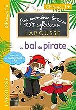 Premières lectures Larousse 100 % syllabiques - Le bal du pirate de Giulia Levallois