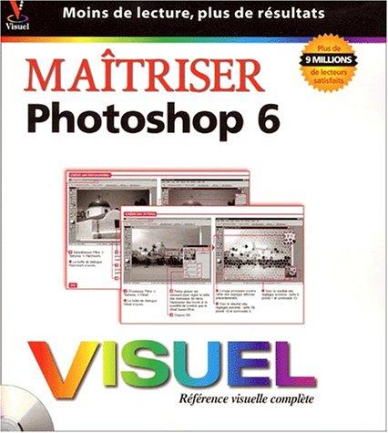 Maîtriser Photoshop 6. Avec CD-ROM par Ken Milburn