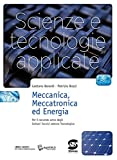 Scienze e tecnologie applicate. Meccanica, meccatronica ed energia. Per gli Ist. tecnici. Con espansione online