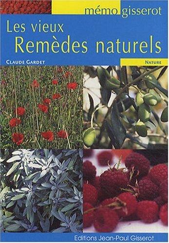 Vieux Remèdes Naturels Memo par Gardet Claude
