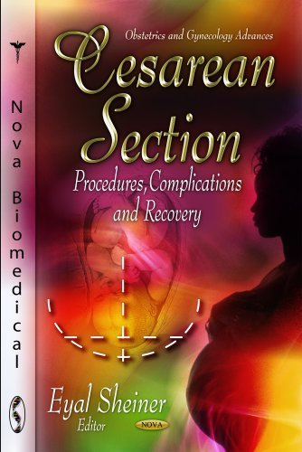 Cesarean Section: Procedures, Complications and Recovery (Obstetrics and Gynecology Advances) (2012-08-15)