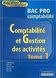 Comptabilité et gestion des activités Bac Pro comptabilité. Tome 1