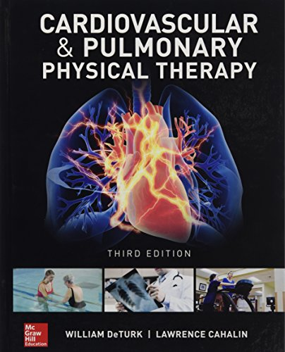 Cardiovascular and Pulmonary Physical Therapy, Third Edition por William Deturk