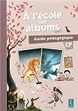 A l'école des albums CP série 2 - Guide pédagogique (1Cédérom)