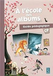 A l'école des albums CP série 2 : Guide pédagogique (1Cédérom)