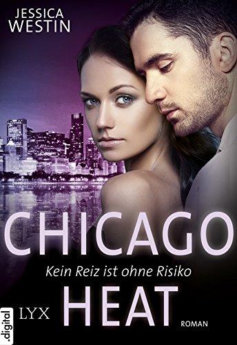 Chicago Heat - Kein Reiz ist ohne Risiko (Chicago-Heat-Reihe 2)