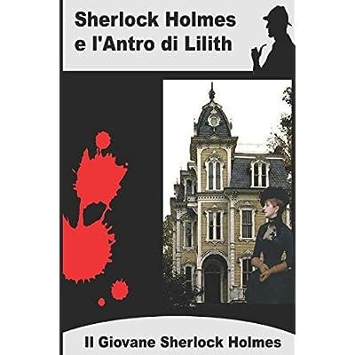 Sherlock Holmes E L'Antro Di Lilith