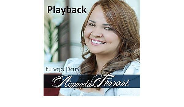 playback gospel gratis amanda ferrari eu vejo deus