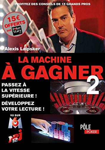 La machine à gagner 2 - Passez à l'action ! par Alexis LAIPSKER