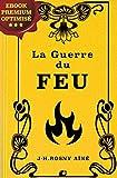 La guerre du Feu (French Edition)