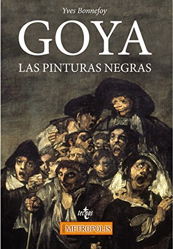Goya. Las Pinturas negras (Filosofía - Neometrópolis) por Yves Bonnefoy