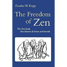The Freedom of Zen by Zensho W. Kopp (2010-09-21)