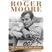 My Word is My Bond: The Autobiography by Roger Moore (2008-10-02)