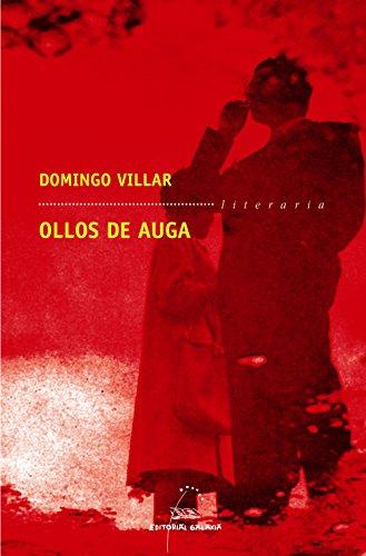 Ollos de auga (Literaria Book 233) (Galician Edition) por Domingo Villar