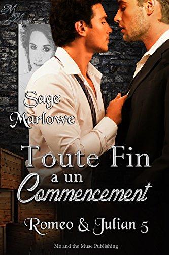 Toute Fin a un Commencement (Romeo & Julian t. 5) par Sage Marlowe