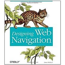Designing Web Navigation: Optimizing the User Experience