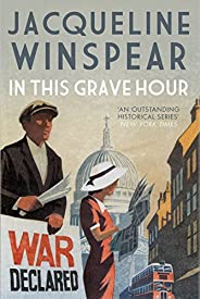 In this Grave Hour (Maisie Dobbs Book 13) (English Edition)