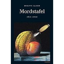 Mordstafel: Köln Krimi 27 (Katharina Schweitzer)