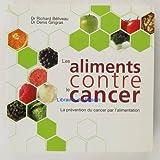 Les aliments contre le cancer - La prévention du cancer par l'alimentation - Éditions de l'Homme (Les) - 01/01/2006