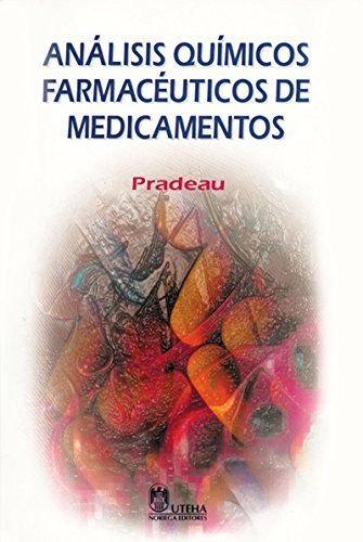 Analisis Quimicos Farmaceuticos De Medicamentos/Chemical Pharmaceutical Analysis of Medicine por Dominique Pradeau