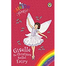 Giselle the Christmas Ballet Fairy: Special (Rainbow Magic) by Daisy Meadows (2014-11-06)