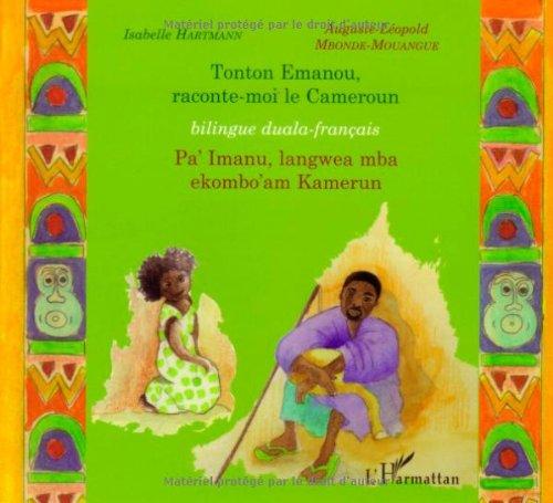 Tonton Emanou, raconte-moi le Cameroun : Edition bilingue français-duala
