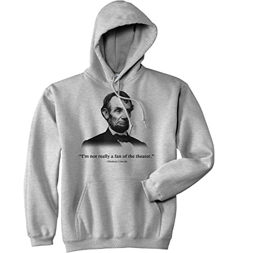 crazy-dog-tshirts-abraham-lincoln-hoodie-not-a-fan-of-the-theater-funny-history-sweatshirt-3xl-homme