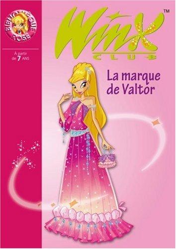 Winx Club, Tome 17 : La marque de Valtor