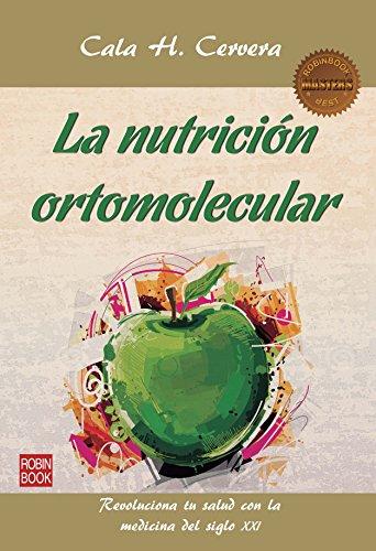 La nutrición ortomolecular: Revoluciona tu salud con la medicina del siglo XXI (Masters) por Cala H. Cervera