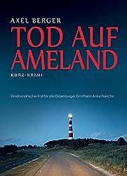 Tod auf Ameland: Ein Ameland-Kurzkrimi