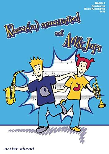 Klasse(n) musizieren mit Art & Jupi - Band 1: Klarinette und Bass-Klarinette