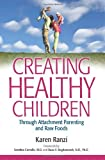 Creating Healthy Children by Karen Ranzi (2010-11-05)